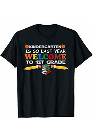 Hadley Designs Kindergarten Is Last Year Welcome 1st Grade Back To School T-Shirt