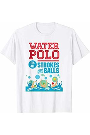 Water Sport Shirts It's All Strokes and Balls - Funny Water Polo Player T-Shirt