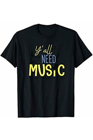 Back To School Apparel by BUBL TEES Y'all Need Music For Music Teacher and Students T-Shirt