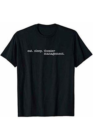 Eat Sleep Swag Eat Sleep Theater Management T-Shirt