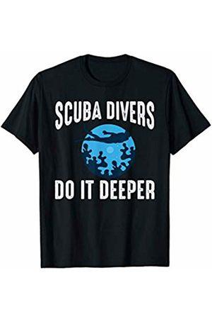That's Life Brand Scuba Divers Do It Deeper T Shirt
