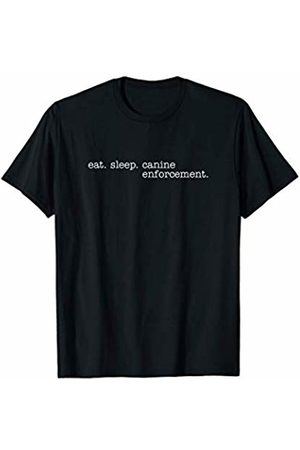 Eat Sleep Swag Eat Sleep Canine Enforcement T-Shirt