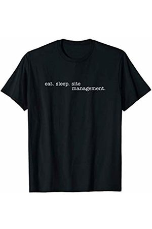 Eat Sleep Swag Eat Sleep Site Management T-Shirt