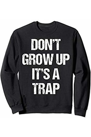 BoredKoalas Sweatshirts - Dont Grow Up Its A Trap Funny Saying Adult Life Gift Sweatshirt
