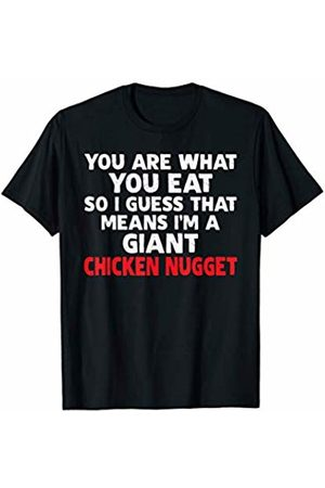 That's Life Brand You Are What You Eat So I Guess That Means T Shirt