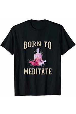 Born To Meditate funny mindfulness meditation gift Born To Meditate funny mindfulness meditation and Yoga gift T-Shirt