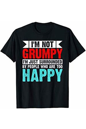 That's Life Brand I'M NOT GRUMPY I'M JUST SURROUNDED T SHIRT