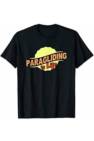 Gifts and Gear For Athletes Paragliding Is Life Cool Sports Lover Athlete Competitor T-Shirt