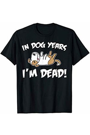 Miftees In dog years i'm dead funny sarcastic birthday T-Shirt