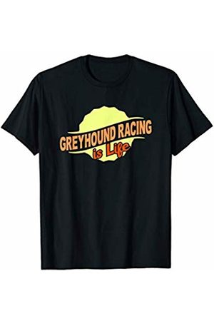 Gifts and Gear For Athletes Greyhound Racing Is Life Sports Lover Athlete Competitor T-Shirt
