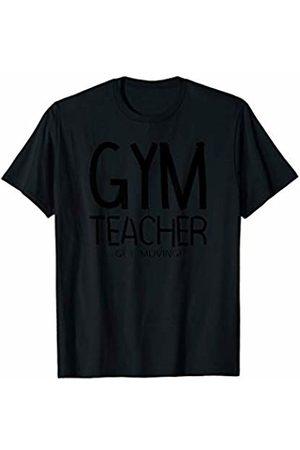 Barthol Graphics Gym Gym Teacher Move T-Shirt