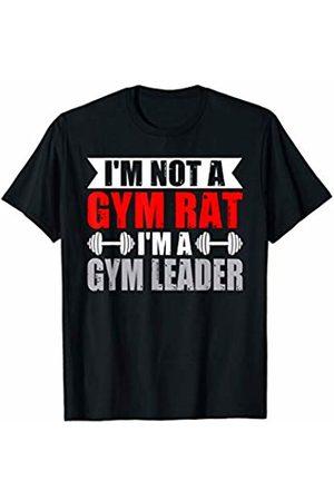 That's Life Brand I'M NOT A GYM RAT I'M A GYM LEADER T SHIRT