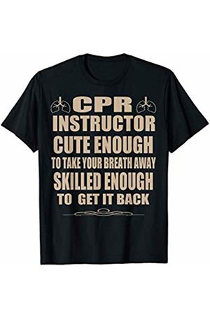 Funny CPR Certification Gift Shopz CPR Instructor Cute Enough Funny EMT Training CPR Class T-Shirt