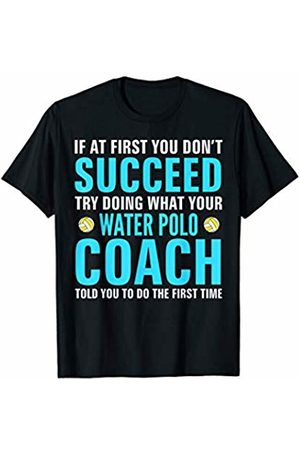 Swim Loves Shirt Gift If At First You Don't Succeed - Water Polo Coach Shirt Gift T-Shirt