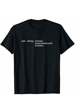 Eat Sleep Swag Eat Sleep Install Manufactured Homes T-Shirt