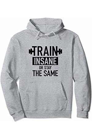 J. Berg Workout Train Insane Or Stay The Same Gym Fitness Gifts Women Men Pullover Hoodie