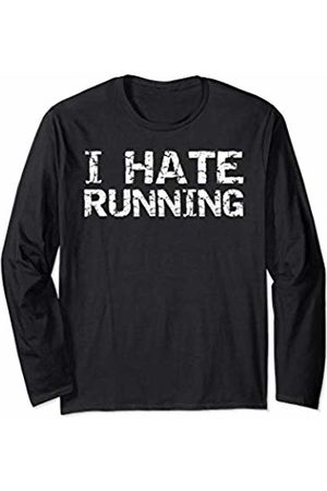 Cute Fitness Workout Design Studio Funny Runner Gift for Men Fitness Distressed I Hate Running Long Sleeve T-Shirt