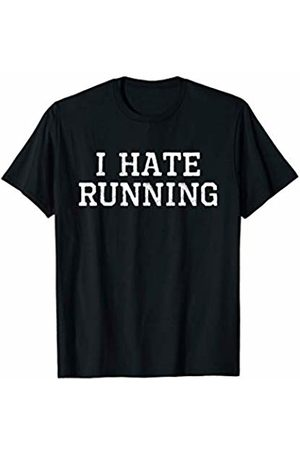 I Hate Running Tees I Hate Running Funny Cool Runner Run Sarcastic Gift T-Shirt