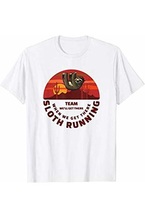 sloth running team we'll get there funny sloth Sloth running team we'll get there when we get there T-Shirt