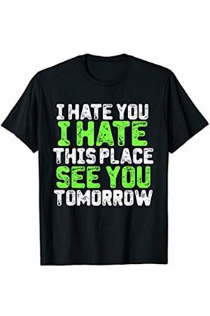 Super Funny Gym Quotes for Motivation I Hate You This Place See You Tomorrow Funny Gym T-Shirt
