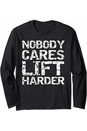 Cute Fitness Workout Design Studio Funny Workout Quote for Men Nobody Cares Lift Harder Long Sleeve T-Shirt