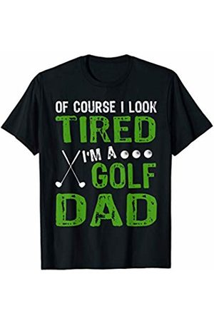 Golfer Gifts by LHP Mens Tired Golf Dad Funny Golfer's Father Of Course I'm Tired T-Shirt