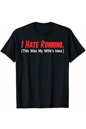 Running Husband Funny Shirts Mens I Hate Running (This Was My Wife's Idea) Husband Runs T-Shirt