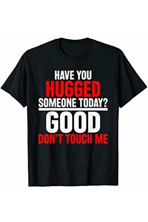 That's Life Brand HUGGED SOMEONE TODAY? GOOD T SHIRT