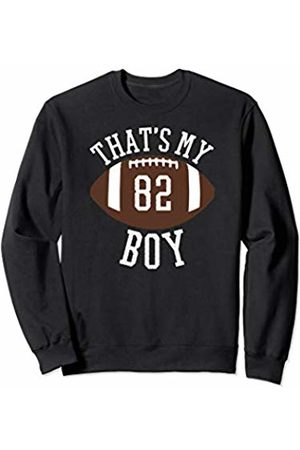 2019 OFFICIAL JERSEY NUMBER FOOTBALL PARENT SHIRTS That's My Boy #82 Football Number 82 Jersey Football Mom Dad Sweatshirt