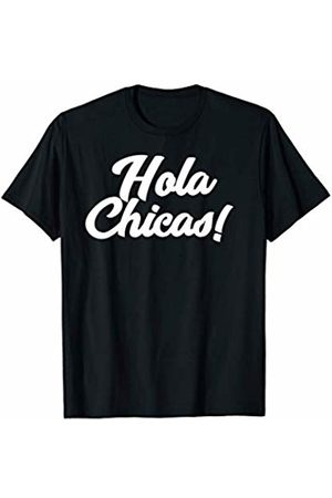 Miftees Hola Chicas novelty Spanish Hello Ladies T-Shirt