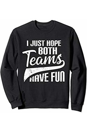 Both Teams Have Fun Game Day Collection I Just Hope Both Teams Have Fun | Funny Sport Men Women Kids Sweatshirt