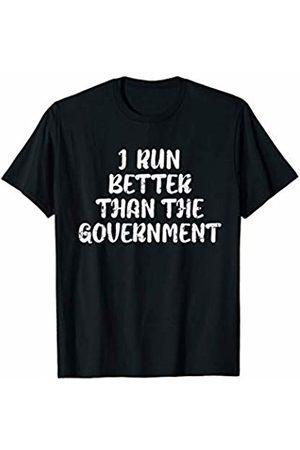 Sarcastic Marathon Running Text Joke Lover Shirts I RUN BETTER THAN THE GOVERNMENT Funny Runner T-Shirt