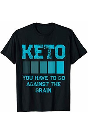 Ketogenic Lifestyle Dedication Funny Keto Dieting To Go Against the Grain and Workout T-Shirt