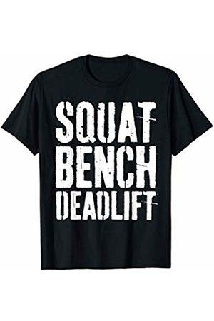 Squat Bench Deadlift Shirts Squat Bench Deadlift T-Shirt Gym Workout Gift Shirt T-Shirt