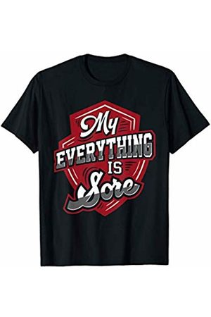 Modern Tees Gym Tshirts My Everything Is Sore Gym T-Shirt Funny Gym Workout Exercise T-Shirt