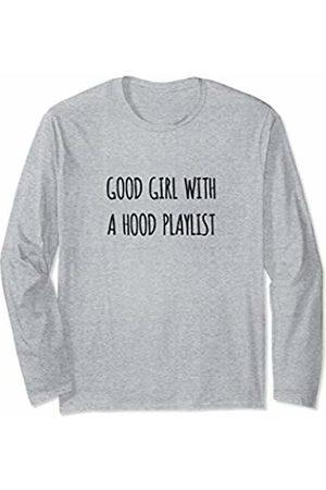 Fun Apparel & Co. Good Girl With A Hood Playlist Gym Workout Long Sleeve T-Shirt