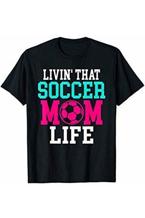 That's Life Brand LIVIN' THAT SOCCER MOM LIFE T SHIRT