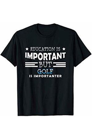 Golf t-shirts Education is important but golf is importanter T-Shirt