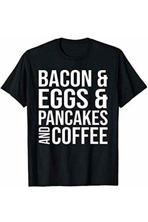 That's Life Brand BACON EGGS PANCAKES COFFEE T SHIRT