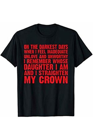 That's Life Brand ON THE DARKEST DAYS WHEN I FEEL T SHIRT