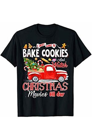 Merry Christmas Bake Cookies lover Gift Shirts I Just Want To Bake Cookies & Watch Christmas Movies All Day