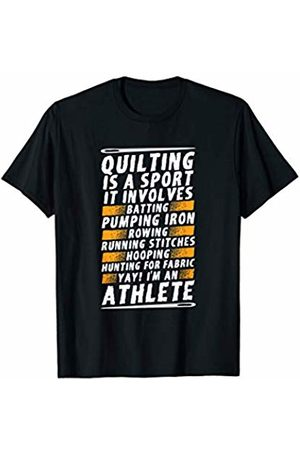 Schreddbasket Design Funny Quilters Gift - Quilting is a Sport I'm an Athlete T-Shirt