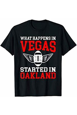 That's Life Brand WHAT HAPPENS IN VEGAS STARTED IN OAKLAND T SHIRT