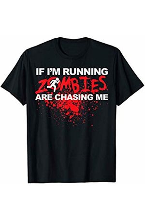 Miftees If I'm running Zombies are chasing me funny Halloween runner T-Shirt