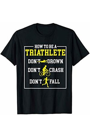 Cultures Triathlon Novelty Gifts And Shirts How To Be A Triathlete Funny Triathlon Sports MP T-Shirt