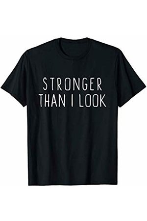 Stronger Than I Look Tees T-shirts - Stronger Than I Look Funny Workout Gym Motivational Gift T-Shirt