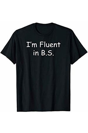 Buy Cool Shirts I'm Fluent in B.S. Funny T-Shirt