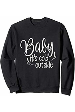 JOAAO Fashions Baby its Cold Outside | Christmas Winter Holiday Shirt Sweatshirt