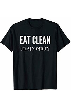 The Gym Or Box Is No Respecter Of Persons Eat Clean Train Dirty Perfect Workout Apparel For The Box T-Shirt