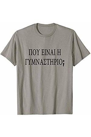 Pou einai to gymnastirio? Greece Tourist Workout Where's the Gym? Greek Language Funny Travel Exercise T-Shirt